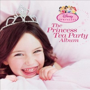 The Disney Princess Tea Party Album